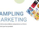 Sampling marketing: una práctica efectiva, 100% probado